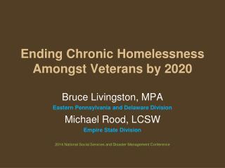 Ending Chronic Homelessness Amongst Veterans by 2020