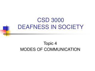 CSD 3000 DEAFNESS IN SOCIETY