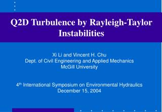 Q2D Turbulence by Rayleigh-Taylor Instabilities