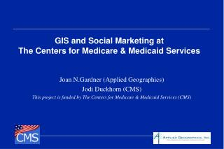 GIS and Social Marketing at  The Centers for Medicare & Medicaid Services