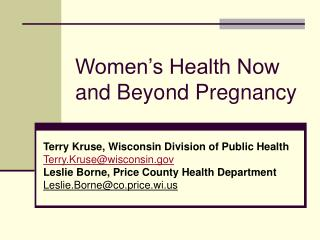 Women�s Health Now and Beyond Pregnancy