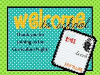 Thank you for joining us for Curriculum Night!