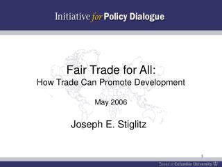 Fair Trade for All:  How Trade Can Promote Development   May 2006