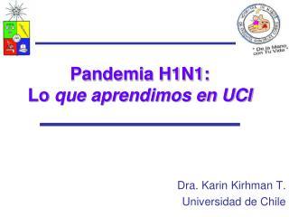 Pandemia H1N1: Lo  que aprendimos en UCI