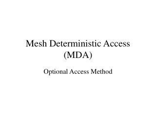 Mesh Deterministic Access (MDA)