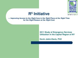 2011 Study of Emergency Services Utilization in the Capital Region of NY Kevin Jobin-Davis, PhD