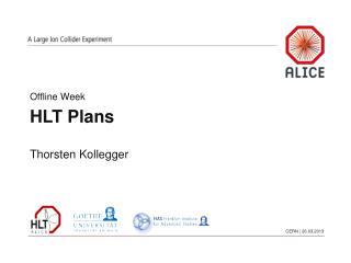 Offline Week HLT Plans Thorsten Kollegger