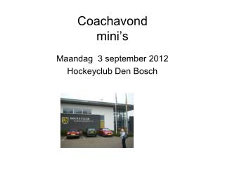 Coachavond mini's