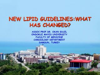 NEW LIPID GUIDELINES:WHAT HAS CHANGED?
