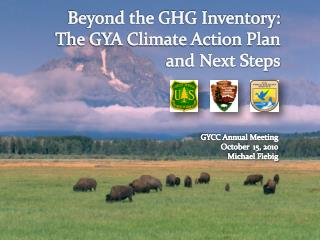 Beyond the GHG Inventory: The GYA Climate Action Plan  and Next Steps