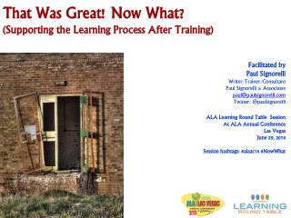 That Was Great! Now What? (Supporting the Learning Process After Training)