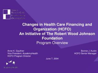 Changes in Health Care Financing and Organization (HCFO)