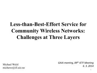 Less -than-Best-Effort  Service for  Community  Wireless Networks: Challenges  at Three  Layers
