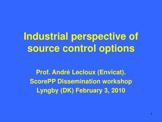 Industrial perspective of source control options