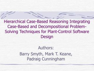 Authors: Barry Smyth, Mark T. Keane, Padraig Cunningham