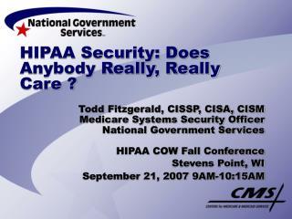 HIPAA Security: Does Anybody Really, Really Care ?