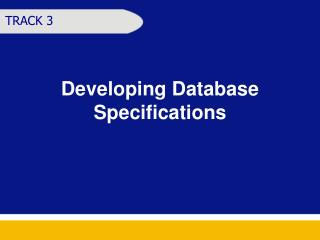 Developing Database Specifications