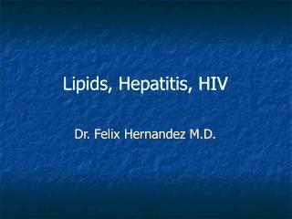 Lipids, Hepatitis, HIV