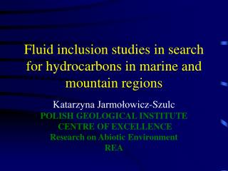 Fluid inclusion studies in search for hydrocarbons in marine and mountain regions