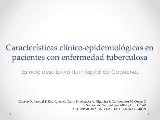 Características clínico-epidemiológicas en pacientes con enfermedad tuberculosa