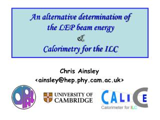 An alternative determination of the LEP beam energy  & Calorimetry for the ILC