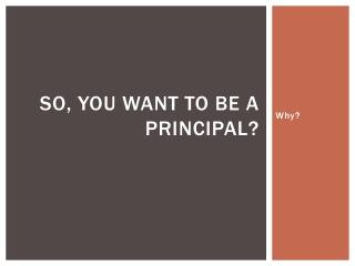 So, you want to be a principal?