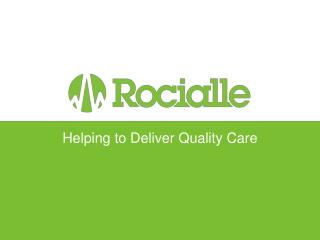 Helping to Deliver Quality Care