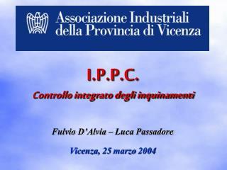 Fulvio D'Alvia – Luca Passadore Vicenza, 25 marzo 2004