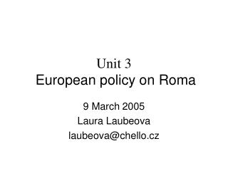 Unit 3 European policy on Roma