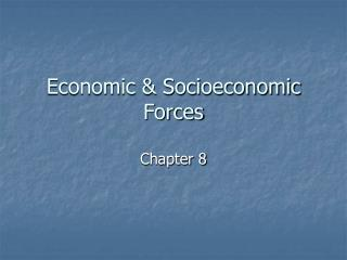 Economic  Socioeconomic Forces