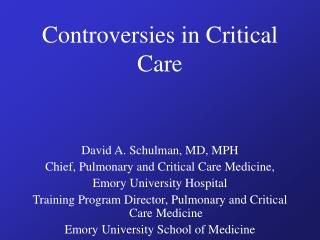Controversies in Critical Care
