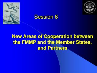 New Areas of Cooperation between the FMMP and the Member States, and Partners