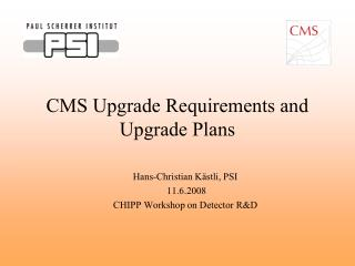 CMS Upgrade Requirements and  Upgrade Plans