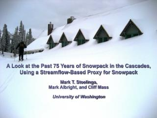 A Look at the Past 75 Years of Snowpack in the Cascades,