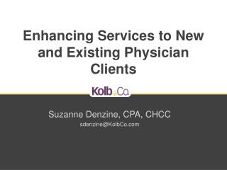 Enhancing Services to New and Existing Physician Clients