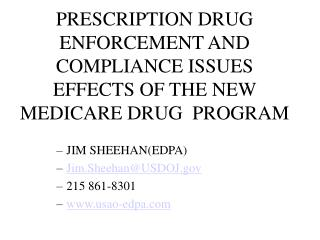 PRESCRIPTION DRUG  ENFORCEMENT AND COMPLIANCE ISSUES EFFECTS OF THE NEW MEDICARE DRUG  PROGRAM