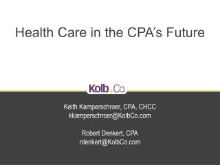 Health Care in the CPA's Future