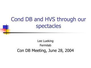 Cond DB and HVS through our spectacles