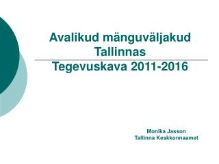 Avalikud mänguväljakud Tallinnas Tegevuskava 2011-2016
