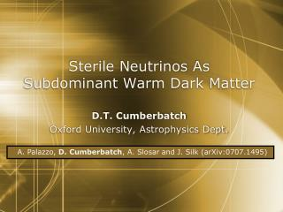 Sterile Neutrinos As Subdominant Warm Dark Matter