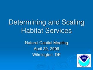 Determining and Scaling Habitat Services
