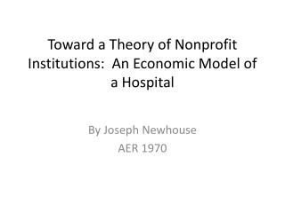 Toward a Theory of Nonprofit Institutions:  An Economic Model of a Hospital