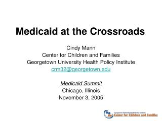 Medicaid at the Crossroads