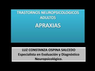TRASTORNOS NEUROPSICOLOGICOS ADULTOS APRAXIAS
