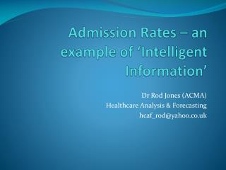 Admission Rates – an example of 'Intelligent Information'