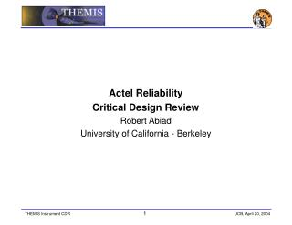 Actel Reliability Critical Design Review Robert Abiad University of California - Berkeley