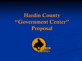"Hardin County  ""Government Center"" Proposal"