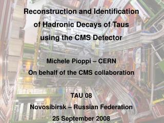 Reconstruction and Identification  of Hadronic Decays of Taus  using the CMS Detector