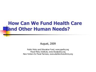 How Can We Fund Health Care and Other Human Needs?