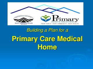 Building a Plan for a Primary Care Medical Home